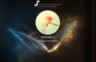 Unlimited Abundance – Lesson Notes 2: Clearing Doubt and Fear