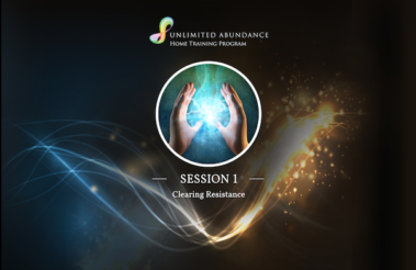 Unlimited Abundance – Lesson Notes Part 1: Clearing Resistance