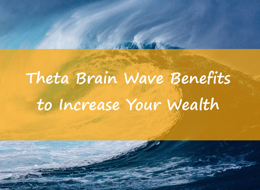 Theta Brain Wave Benefits