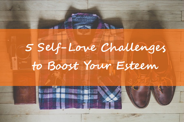 5 Self-Love Challenges to Boost Your Esteem