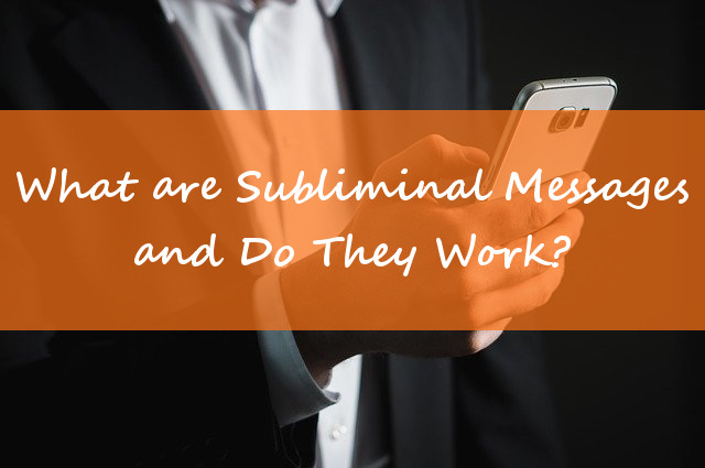 What Are Subliminal Messages and Do They Work?