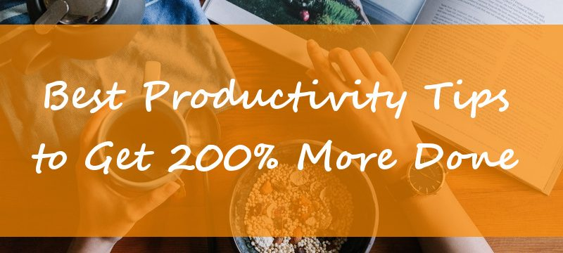 Top 5 Tips That Boost My Productivity to 200%