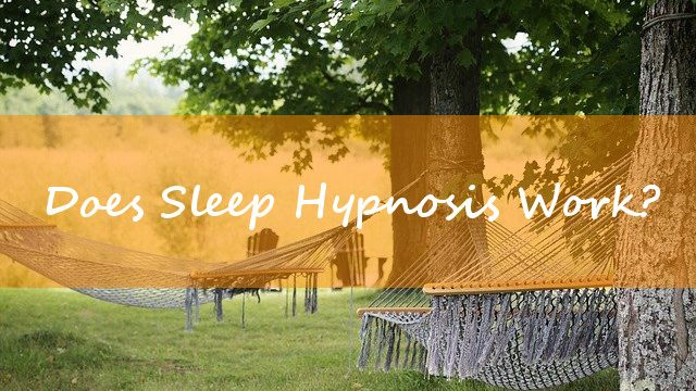 Hypnosis for Sleep – Does It Work? Here Are the Studies