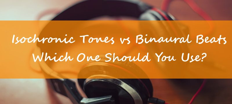 Isochronic Tones vs Binaural Beats – Which One Should You Use?